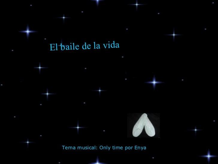 El baile de la vida   Tema musical: Only time por Enya