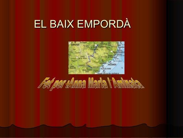 EL BAIX EMPORDÀEL BAIX EMPORDÀ