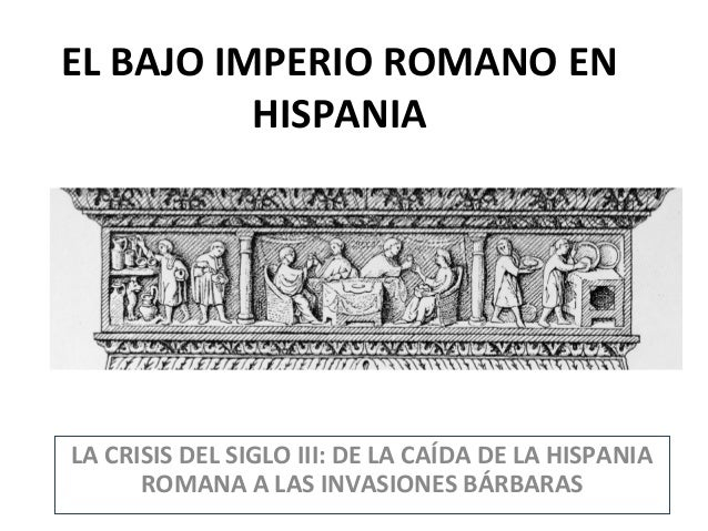 Matrimonio En El Imperio Romano : El bajo imperio romano en hispania