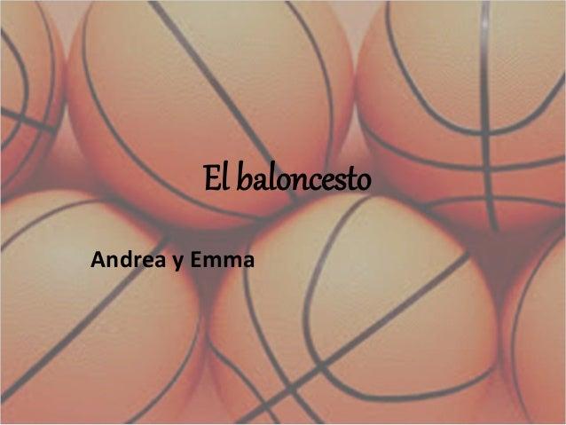 El baloncesto Andrea y Emma