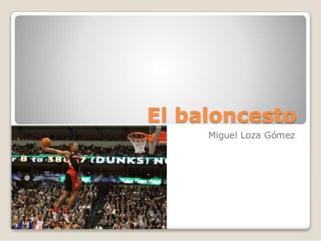 El baloncesto Miguel Loza Gómez