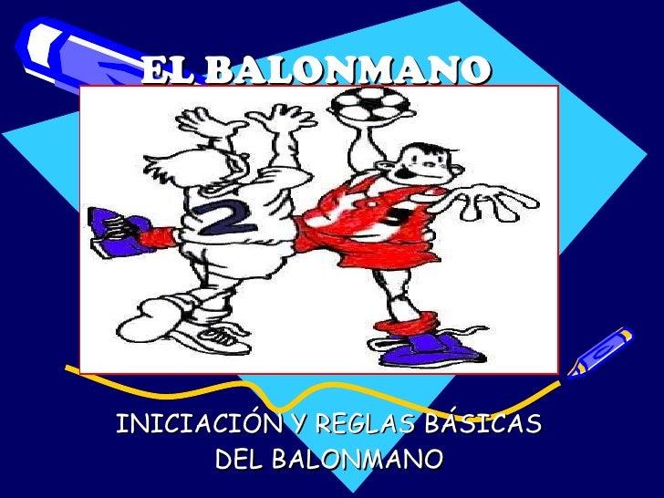 EL BALONMANO INICIACIÓN Y REGLAS BÁSICAS DEL BALONMANO