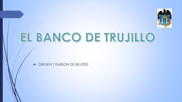  ORIGEN Y EMISION DE BILLETES