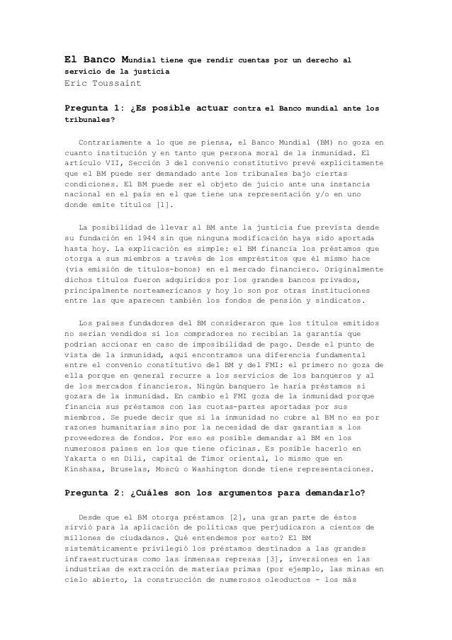 El Banco Mundial     tiene que rendir cuentas por un derecho alservicio de la justiciaEric ToussaintPregunta 1: ¿Es posibl...