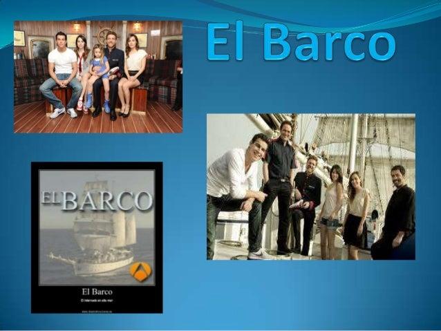 El barco es una serie de televisión producida por Globomedia para la cadenanacional privada Antena 3, la cual se estrenó e...