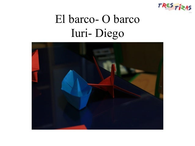 El barco- O barco Iuri- Diego