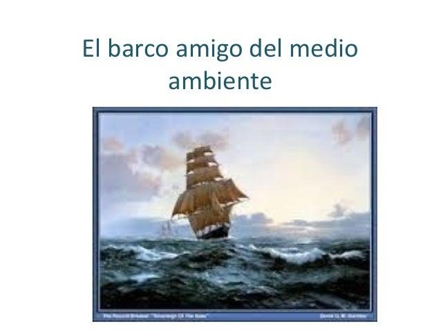 El barco amigo del medio ambiente