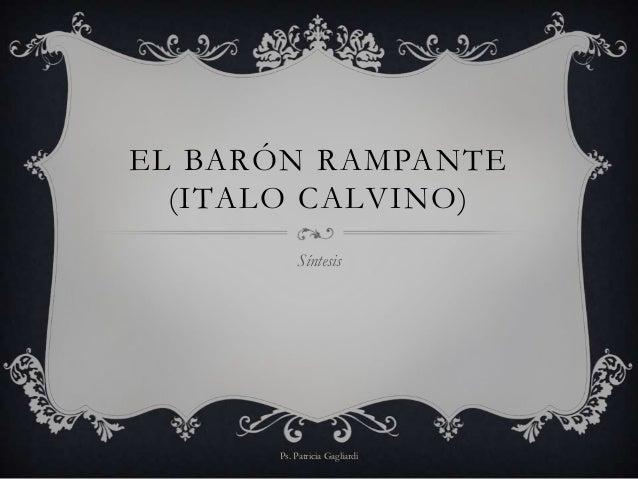 EL BARÓN RAMPANTE (ITALO CALVINO) Síntesis Ps. Patricia Gagliardi