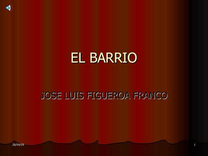 EL BARRIO JOSE LUIS FIGUEROA FRANCO