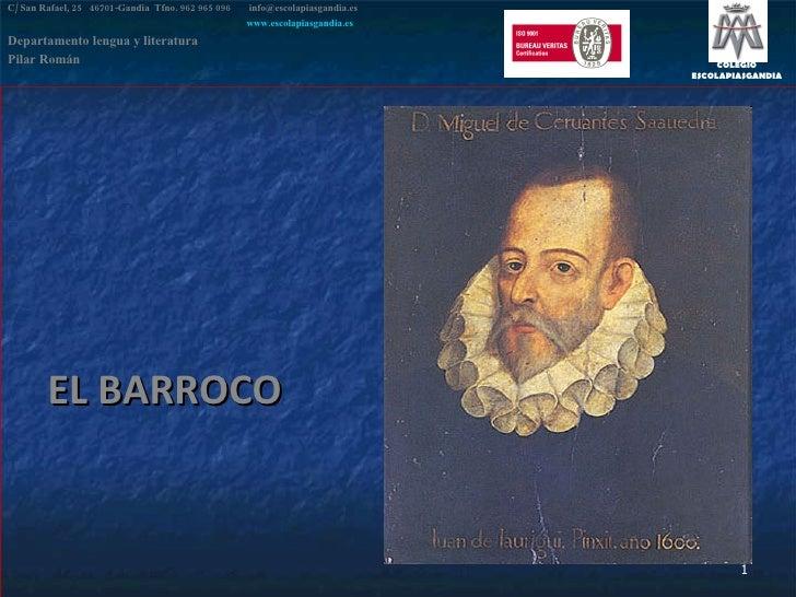 EL BARROCO C/ San Rafael, 25  46701-Gandia  Tfno. 962 965 096    [email_address]   www.escolapiasgandia.es Departamento le...