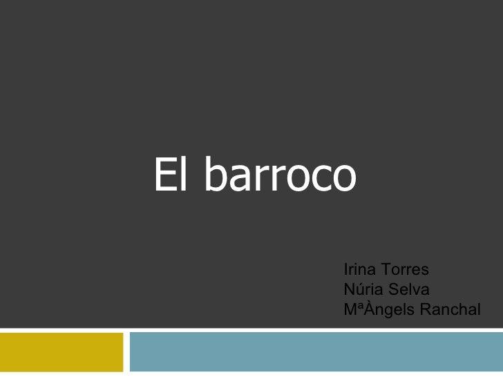 El barroco Irina Torres  Núria Selva  MªÀngels Ranchal