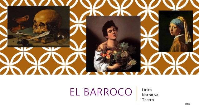 EL BARROCO Lírica Narrativa Teatro JMGL