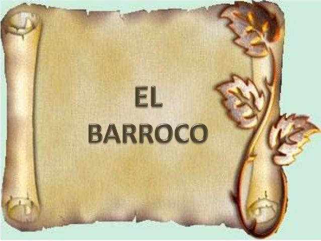 EL BARROCO Se desarrollo en España. Siglo XVII