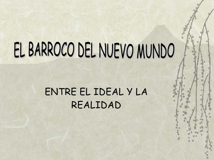 ENTRE EL IDEAL Y LA REALIDAD EL BARROCO DEL NUEVO MUNDO