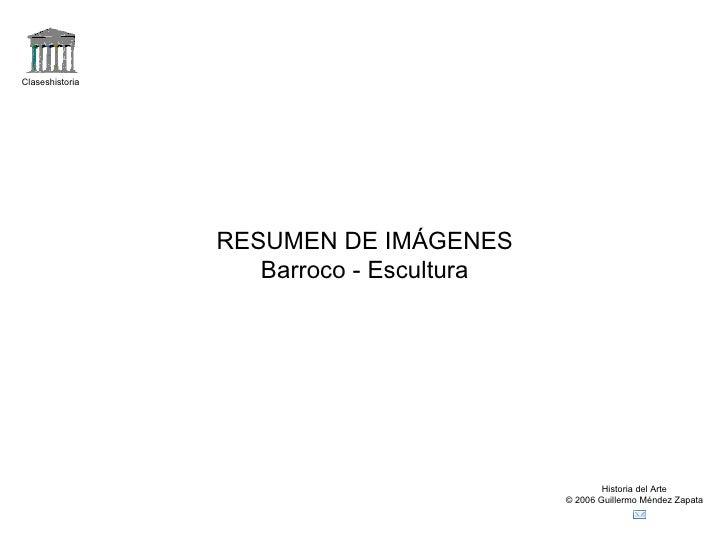 Claseshistoria                 RESUMEN DE IMÁGENES                    Barroco - Escultura                                 ...
