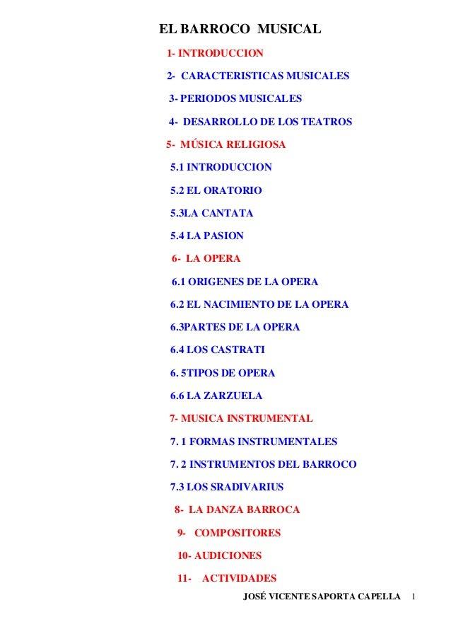 JOSÉ VICENTE SAPORTA CAPELLA 1 EL BARROCO MUSICAL 1- INTRODUCCION 2- CARACTERISTICAS MUSICALES 3- PERIODOS MUSICALES 4- DE...