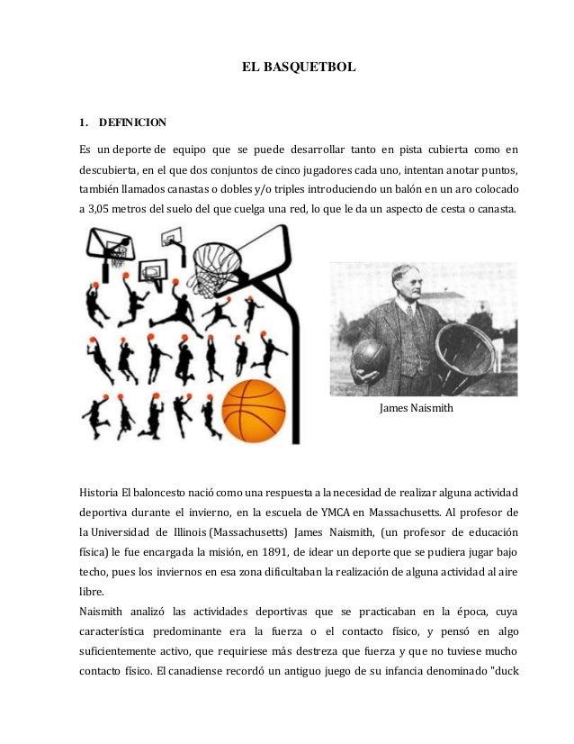 EL BASQUETBOL 1. DEFINICION Es un deporte de equipo que se puede desarrollar tanto en pista cubierta como en descubierta, ...