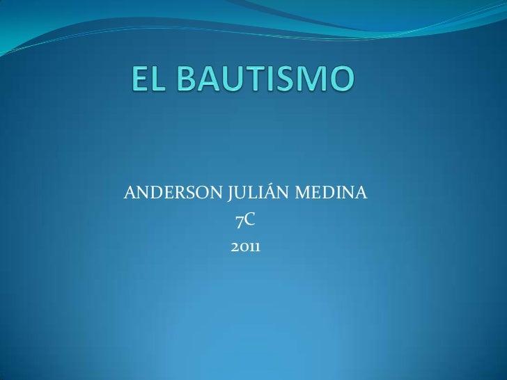 ANDERSON JULIÁN MEDINA          7C         2011