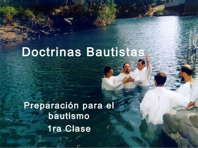 Doctrinas BautistasPreparación para el     bautismo    1ra Clase