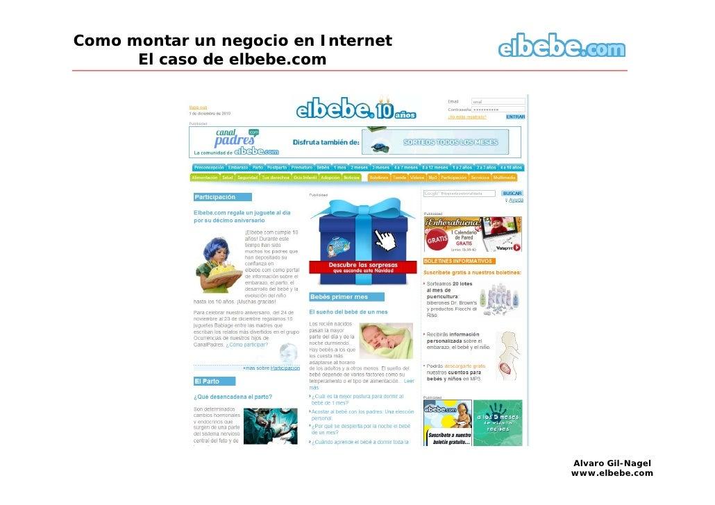 Como montar un negocio en Internet      El caso de elbebe.com                                     Alvaro Gil-Nagel        ...
