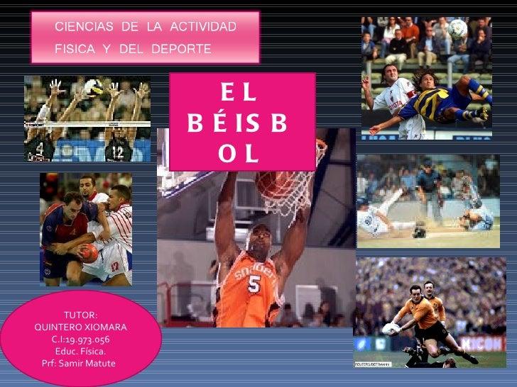 EL                     B É IS B                       OL       TUTOR:QUINTERO XIOMARA   C.I:19.973.056    Educ. Física. Pr...