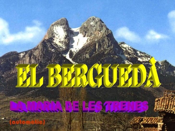 LA MARIA DE LES TRENES EL BERGUEDÀ (automàtic)