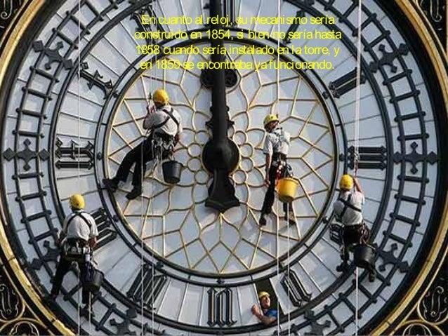 En cuanto al reloj, su mecanismo sería construido en 1854, si bien no seríahasta 1858 cuando seríainstalado en latorre, y ...