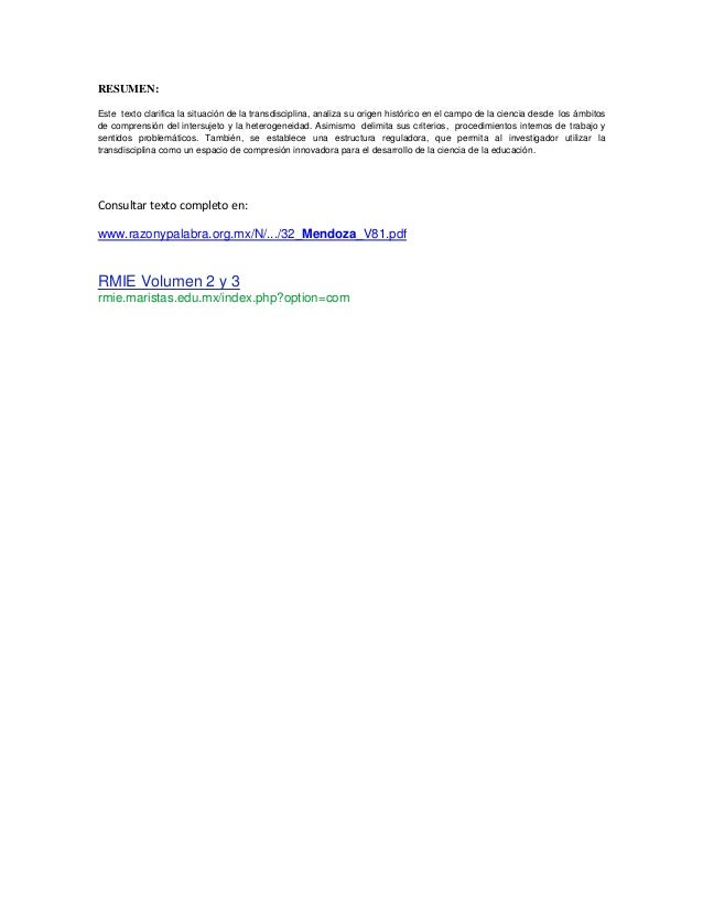 RESUMEN:Este texto clarifica la situación de la transdisciplina, analiza su origen histórico en el campo de la ciencia des...