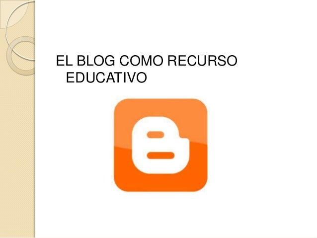 EL BLOG COMO RECURSO EDUCATIVO