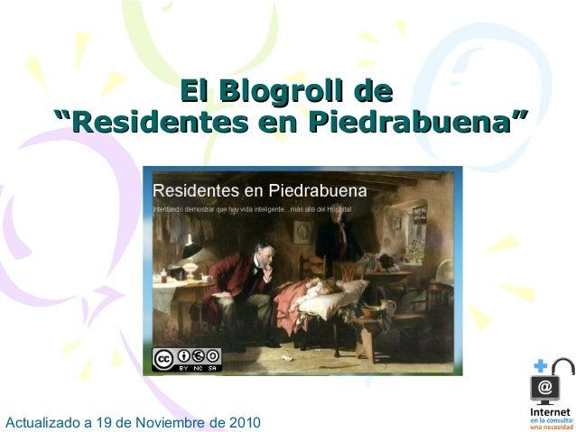 "El Blogroll deEl Blogroll de ""Residentes en Piedrabuena""""Residentes en Piedrabuena"" Actualizado a 19 de Noviembre de 2010"