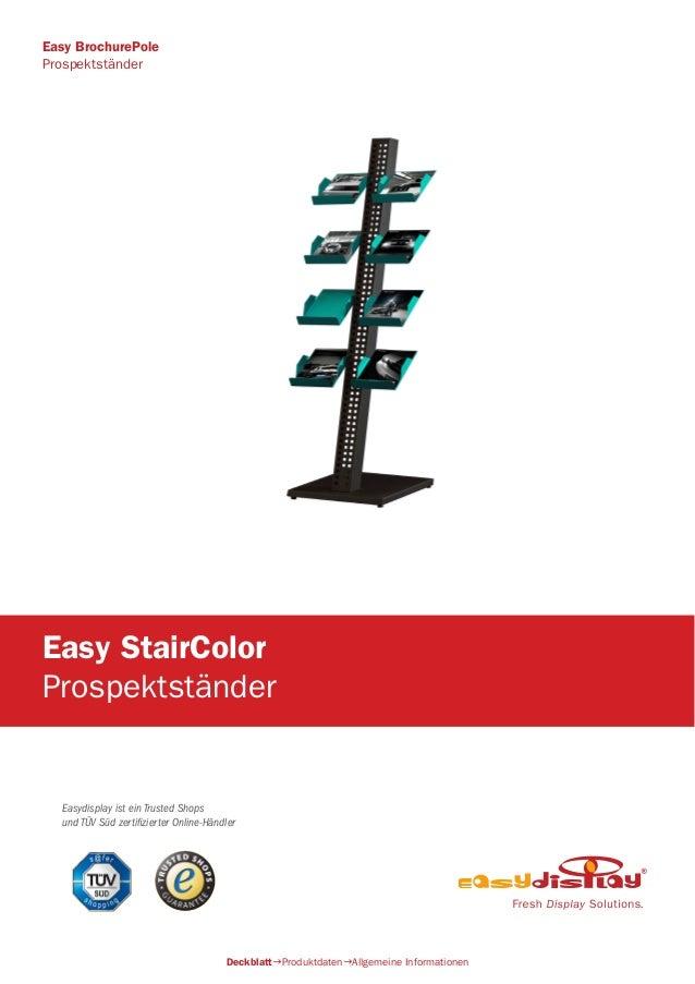 Easydisplay ist ein Trusted Shops und TÜV Süd zertifizierter Online-Händler Easy StairColor Prospektständer DeckblattProd...