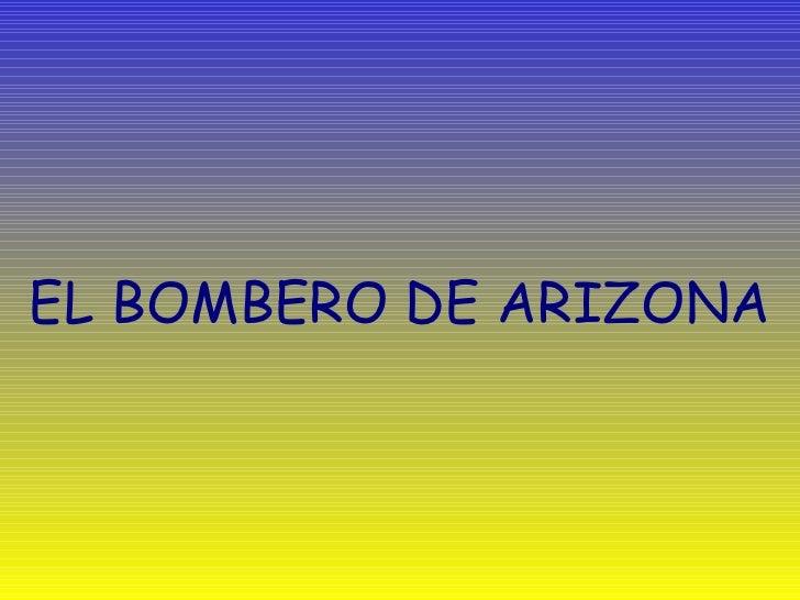 EL BOMBERO DE ARIZONA