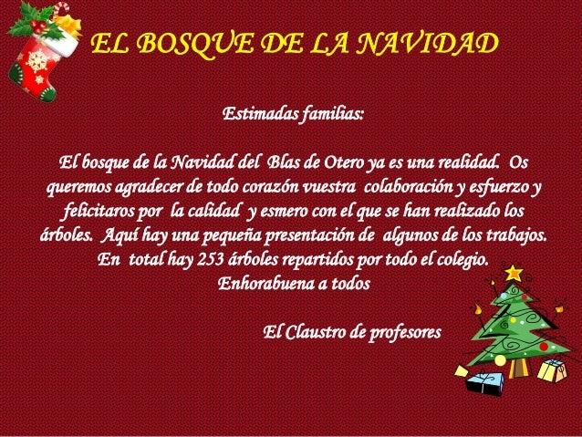 EL BOSQUE DE LA NAVIDAD                         Estimadas familias:   El bosque de la Navidad del Blas de Otero ya es una ...