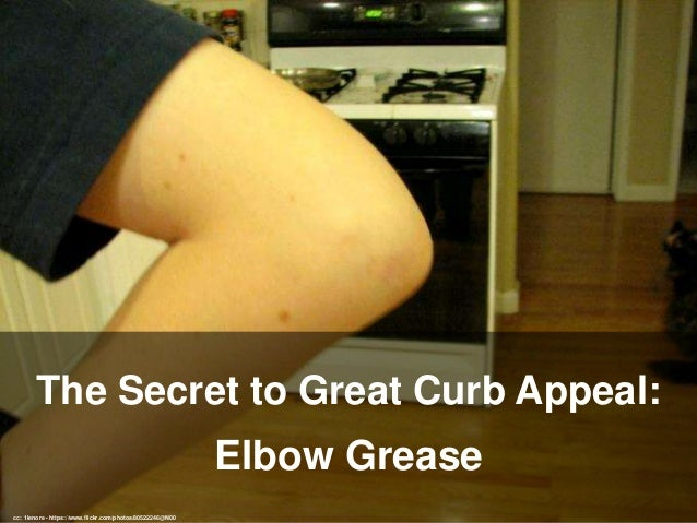 The Secret to Great Curb Appeal: Elbow Grease cc: 1lenore - https://www.flickr.com/photos/80522246@N00