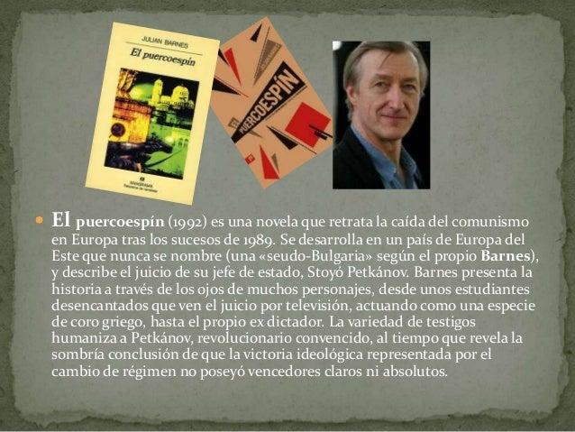  El puercoespín (1992) es una novela que retrata la caída del comunismo en Europa tras los sucesos de 1989. Se desarrolla...