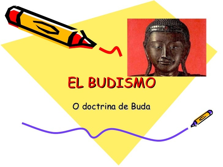 EL BUDISMO O doctrina de Buda