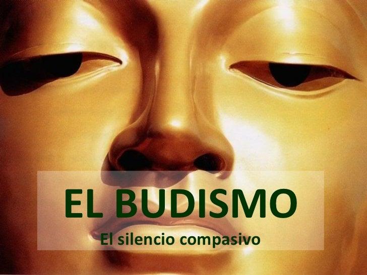 EL BUDISMO El silencio compasivo