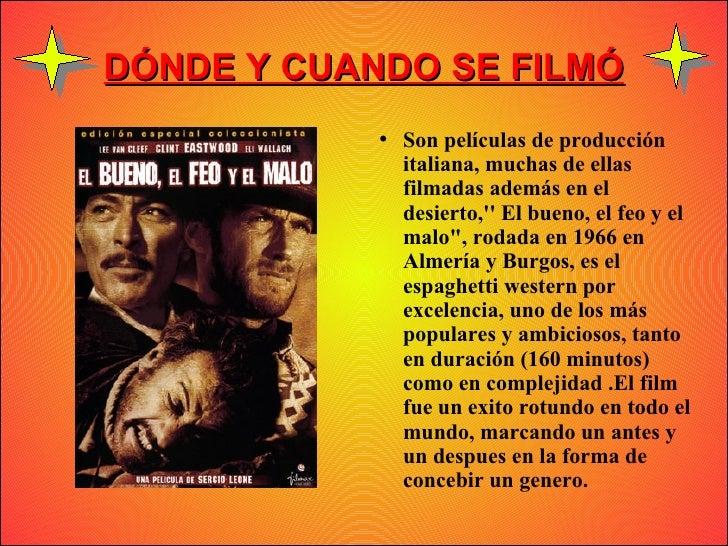 DÓNDE Y CUANDO SE FILMÓ             ●   Son películas de producción                 italiana, muchas de ellas             ...