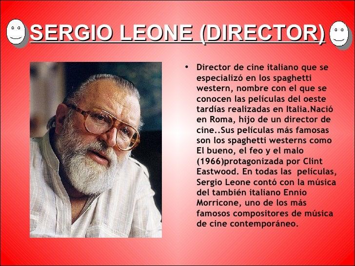 SERGIO LEONE (DIRECTOR)             ●   Director de cine italiano que se                 especializó en los spaghetti     ...