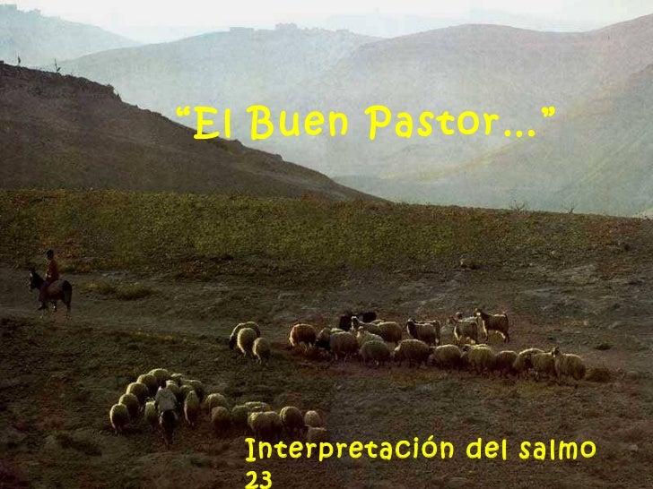"""""""El Buen Pastor…""""   Interpretación del salmo   23"""