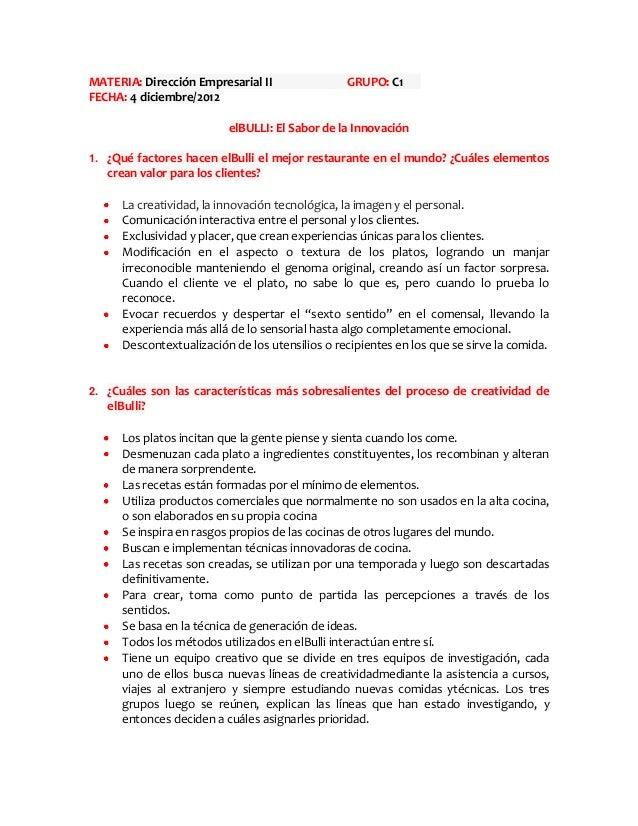 MATERIA: Dirección Empresarial II GRUPO: C1FECHA: 4 diciembre/2012elBULLI: El Sabor de la Innovación1. ¿Qué factores hacen...