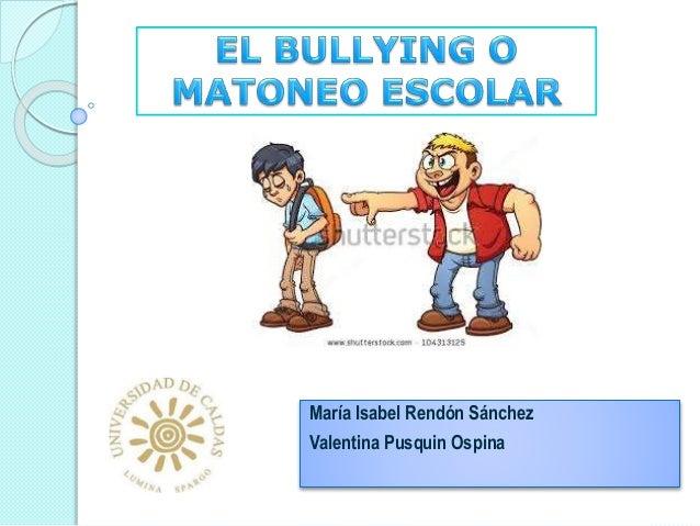 María Isabel Rendón Sánchez  Valentina Pusquin Ospina