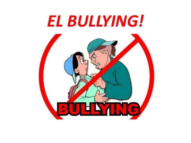 EL BULLYING!