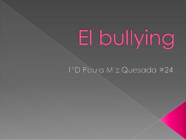   El Bullying es el maltrato físico y/o psicológico deliberado y constante que recibe un niño por parte de otro u otros, ...