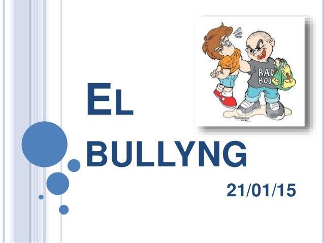 EL BULLYNG 21/01/15