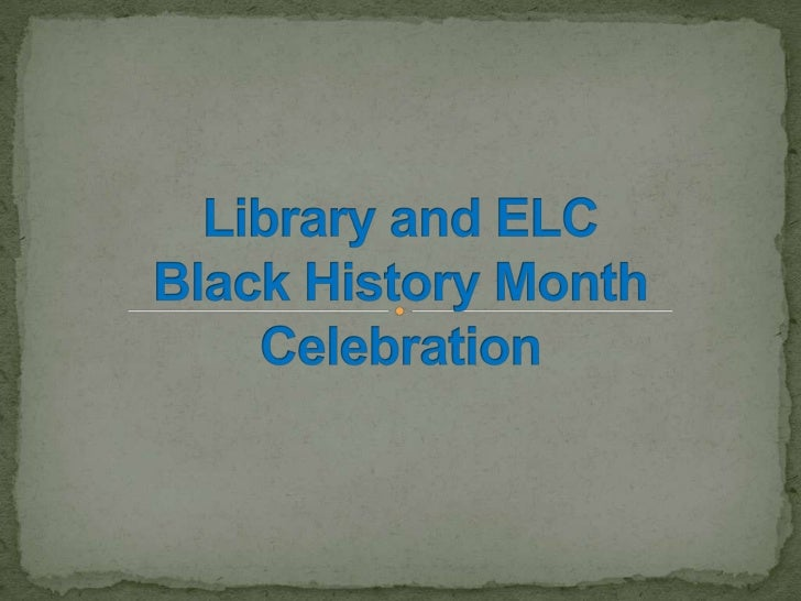 Library and ELCBlack History MonthCelebration<br />