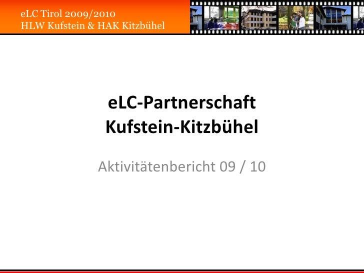 eLC-Partnerschaft Kufstein-Kitzbühel<br />Aktivitätenbericht09 / 10<br />