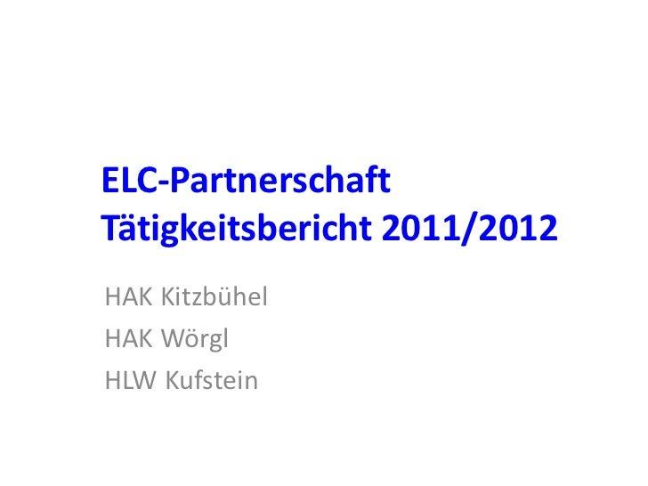 ELC-PartnerschaftTätigkeitsbericht 2011/2012HAK KitzbühelHAK WörglHLW Kufstein