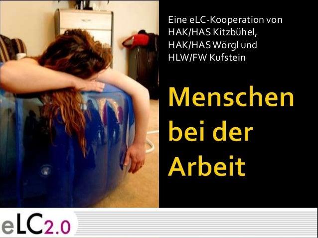 Eine eLC-Kooperation von HAK/HAS Kitzbühel, HAK/HASWörgl und HLW/FW Kufstein