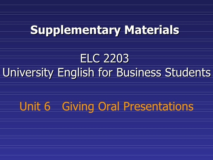 Supplementary Materials  ELC 2203  University English for Business Students Unit 6  Giving Oral Presentations